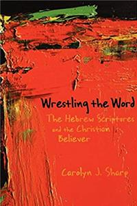 eBook Wrestling the Word: The Hebrew Scriptures and the Christian Believer download