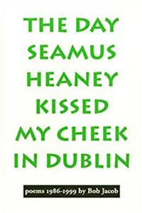 eBook The Day Seamus Heaney Kissed My Cheek in Dublin: Poems, 1986-1999 (Outstanding Author Series) download