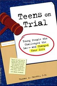 eBook Teens on Trial: Young People Who Challenged the Law--And Changed Your Life download