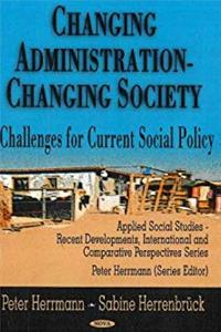 eBook Changing Administration - Changing Society: Challenges for Current Social Policy (Applied Social Studies: Recent Developments, International and Comparative Perspectives Series) download