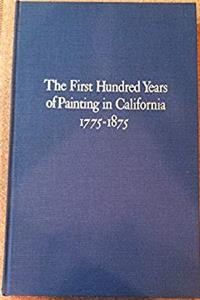 eBook The first hundred years of painting in California, 1775-1875: With biographical information and references relating to the artists download