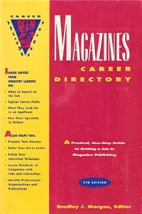eBook Magazines Career Directory: A Practical, One-Stop Guide to Getting a Job in Magazine Publishing (Career Advisor Series) download