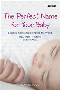 eBook The Perfect Name for Your Baby: Beautiful Names from Around the World download