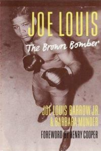 eBook Joe Louis: The Brown Bomber - Biography of Joe Louis by His Son download