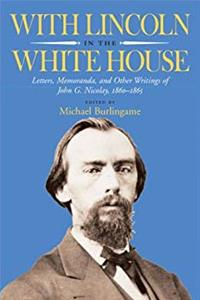eBook With Lincoln in the White House: Letters, Memoranda, and other Writings of John G. Nicolay, 1860-1865 download