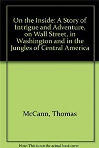 eBook On the inside: A story of intrique and adventure, on Wall Street, in Washington, and in the jungles of Central America download