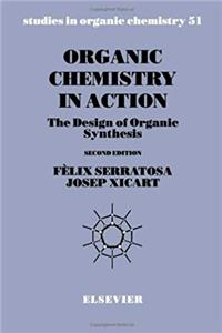 eBook Organic Chemistry in Action, Volume 51: The Design of Organic Synthesis (Studies in Organic Chemistry) download