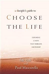 eBook A Disciple's Guide to Choose the Life: Exploring a Faith That Embraces Discipleship download