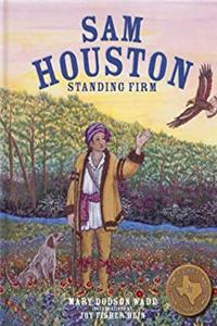 eBook Sam Houston: Standing Firm (Texas Heroes For Young Readers) download