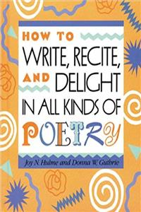 eBook How to Write, Recite and Delight in All Kinds  of Poetry (Single Titles) download