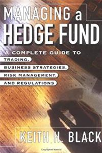 eBook Managing a Hedge Fund: A Complete Guide to Trading, Business Strategies, Risk Management, and Regulations download