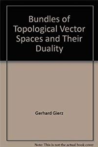 eBook Bundles of topological vector spaces and their duality (Lecture notes in mathematics) download