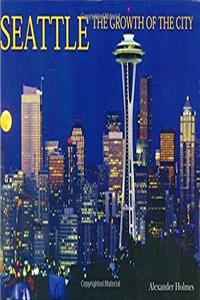 eBook Seattle: The Growth of the City (Growth of the City/State) download