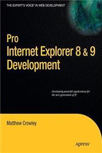 eBook Pro Internet Explorer 8 & 9 Development: Developing Powerful Applications for The Next Generation of IE download