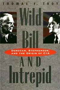 eBook Wild Bill and Intrepid: Donovan, Stephenson, and the Origin of CIA download