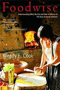 eBook Foodwise: Understanding What We Eat and How It Affects Us: The Story of Human Nutrition download