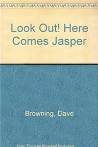eBook Look Out! Here Comes Jasper download