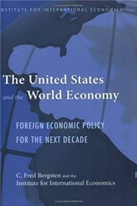 eBook The United States and the World Economy: Foreign Economic Policy for the Next Decade (Institute for International Economics Monograph Titles) download