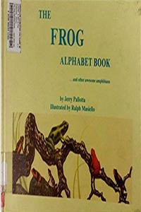 eBook The Frog Alphabet Book and Other Awesome Amphibians download