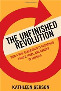 eBook The Unfinished Revolution: Coming of Age in a New Era of Gender, Work, and Family download