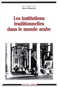 "eBook Les institutions traditionelles dans le monde arabe (Collection ""Hommes et sociétés"") (French Edition) download"