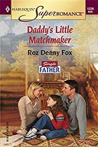 eBook Daddy's Little Matchmaker (Harlequin Superromance No. 1220) (Single Father) download