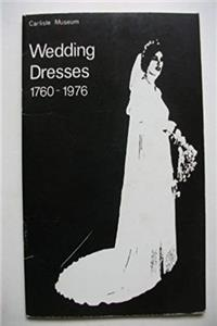 eBook Wedding dresses, 1760-1976: [catalogue of an exhibition held at] Carlisle Museum, August-September 1976 download
