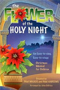 eBook The Flower of the Holy Night: An Easy-to-sing, Easy-to-stage Christmas Musical for Children download