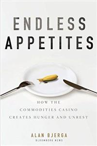 eBook Endless Appetites: How the Commodities Casino Creates Hunger and Unrest download
