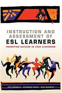 eBook Instruction and Assessment of ESL Learners: Promoting Success in Your Classroom download