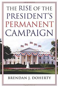 eBook The Rise of the President's Permanent Campaign download