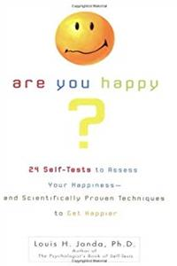 eBook Are You Happy?: 24 Self Tests to Assess Your Happiness and Scientifically Proven Techniques to.. download