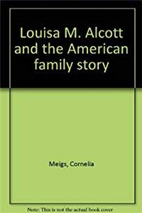 eBook Louisa M. Alcott and the American family story download