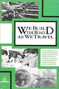 eBook We Build the Road As We Travel download