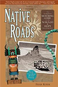eBook Native Roads: The Complete Motoring Guide to the Navajo and Hopi Nations, Newly Revised Edition download