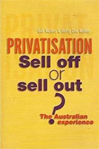 eBook Privatisation: Sell Off Or Sell Out? The Australian Experience download