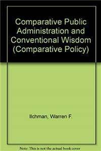 "eBook Comparative Public Administration and ""Conventional Wisdom"" (Comparative Policy S.) download"