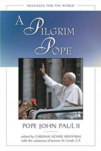 eBook A Pilgrim Pope: Messages for the World download