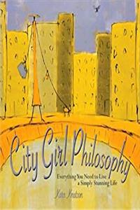 eBook City Girl Philosophy: Everything You Need to Live a Simply Stunning Life download