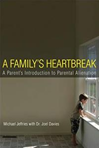eBook A Family's Heartbreak: A Parent's Introduction to Parental Alienation download