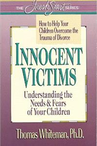 eBook Innocent Victims: How to Help Your Children Overcome the Trauma of Divorce (The Fresh Start) download