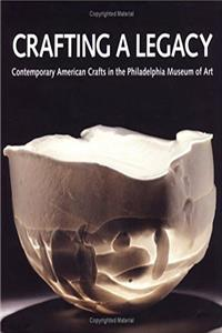 eBook Crafting a Legacy: Contemporary American Crafts in the Philadelphia Museum of Art download