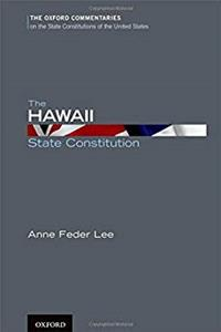 eBook The Hawaii State Constitution (Oxford Commentaries on the State Constitutions of the United States) download