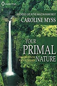 eBook Your Primal Nature: Connecting with the Power of the Earth download