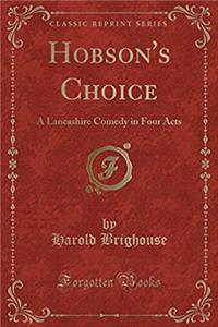 eBook Hobson's Choice: A Lancashire Comedy in Four Acts (Classic Reprint) download