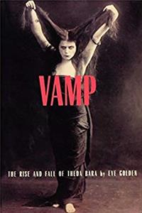 eBook Vamp: The Rise and Fall of Theda Bara download