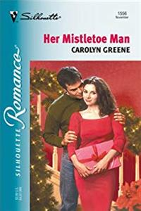 eBook Her Mistletoe Man (Christmas Theme) (Silhouette Romance) download