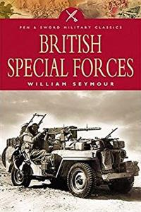 eBook British Special Forces: The Story of Britain's Undercover Soldiers (Pen and Sword Military Classics) download
