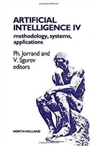 eBook Artificial Intelligence IV: Methodology, Systems, Applications : Proceedings of the Fourth International Conference on Artificial Intelligence : Met ... APPLICATIONS//ARTIFICIAL INTELLIGENCE) download