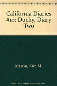 eBook California Diaries #10: Ducky, Diary Two download